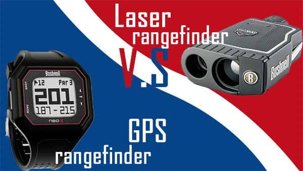 GPS rangefinder or Laser rangefinder